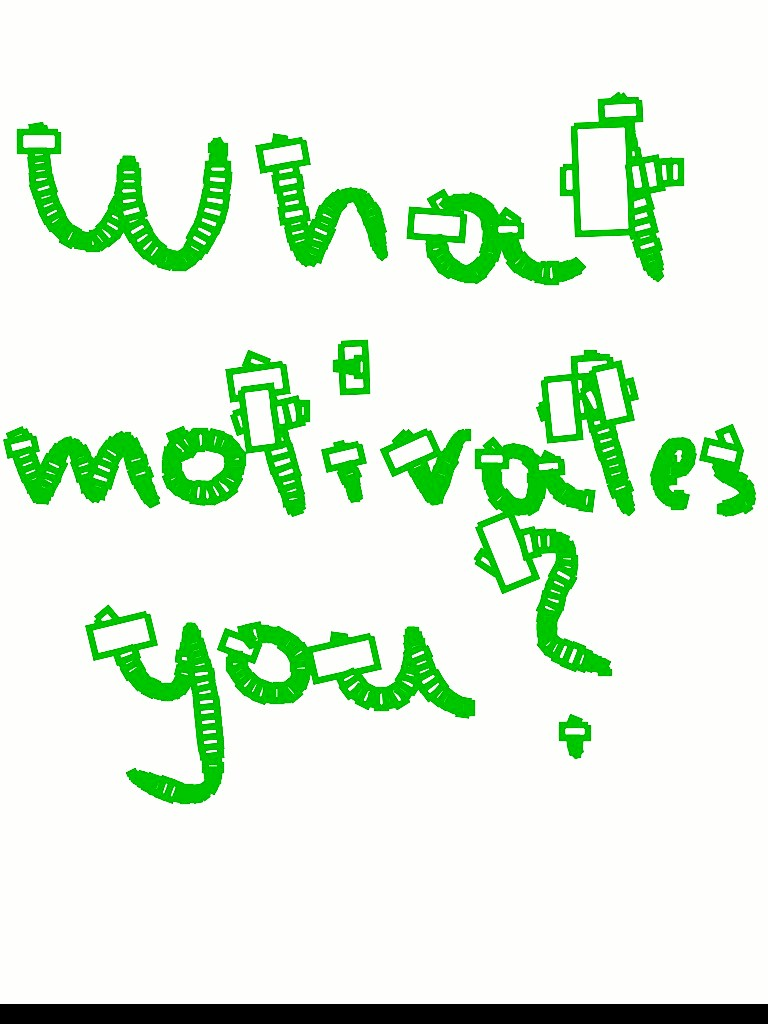 what motivates you what motivates you 3208